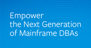 Empower the Next Generation of Mainframe DBAs