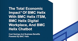 Forrester: Total Economic Impact<sup>™</sup> Of BMC Helix