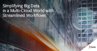 Simplifying Big Data in a Multi-Cloud World with Streamlined Workflows