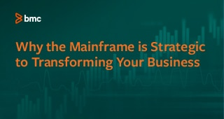 Why the Mainframe is Strategic to Transforming Your Business