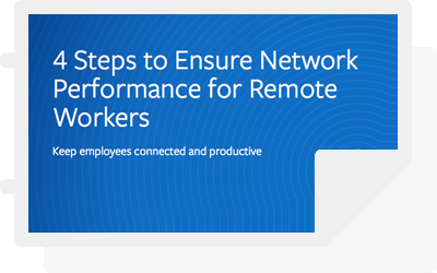 4 Steps to Ensure Network Performance for Remote Workers